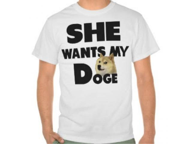 She wants my Doge Tee